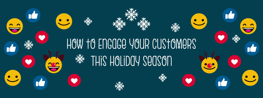 How to Engage Your Customers This Holiday Season